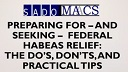 Preparing for-and Seeking-Federal Habeas Relief: The Do's, Don'ts and Practical Tips